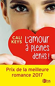 L'amour à pleines dents ! par Cali Keys