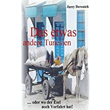 Das etwas andere Tunesien: oder wo der Esel noch Vorfahrt hat!