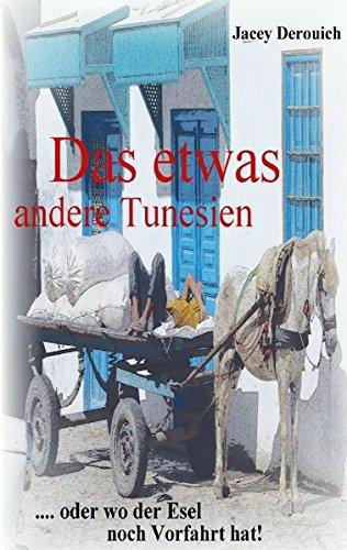 Das etwas andere Tunesien: .... oder wo der Esel noch Vorfahrt hat!