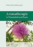 Aromatherapie in Wissenschaft und Praxis (Amazon.de)