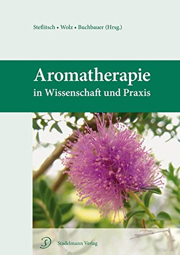 Aromatherapie in Wissenschaft und Praxis