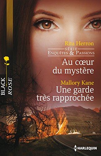 Au coeur du mystère - Une garde très rapprochée : T2 - Enquêtes et passions par Rita Herron