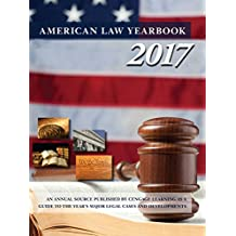 American Law Yearbook: 2017: A Guide to the Year's Major Legal Cases and Developments