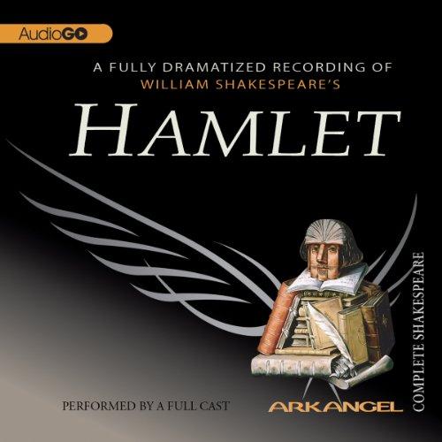 Hamlet: The Arkangel Shakespeare  Audiolibri