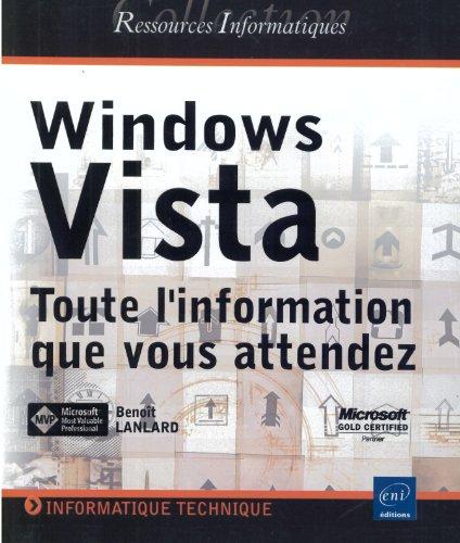Windows Vista : Toute l'information que vous attendez