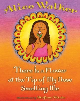 [( There Is a Flower at the Tip of My Nose Smelling Me By Walker, Alice ( Author ) Hardcover May - 2006)] Hardcover