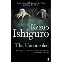 The Unconsoled by Kazuo Ishiguro (2013-02-07)