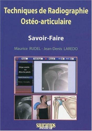 Techniques de radiographie ostéo-articulaire : Savoir-faire