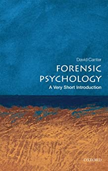 Forensic Psychology: A Very Short Introduction (Very Short Introductions) von [Canter, David]