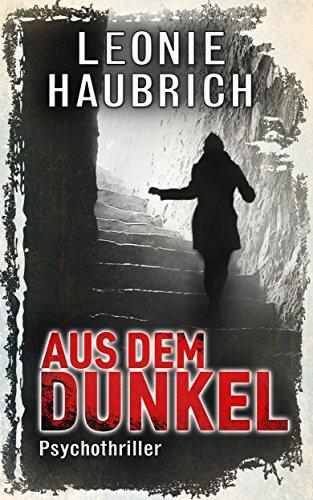 Buchseite und Rezensionen zu 'Aus dem Dunkel: Psychothriller' von Leonie Haubrich