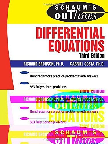 Schaum's Outline of Differential Equations, 3rd edition (Schaum's Outline Series) 3rd edition by Bronson,Richard, Costa,Gabriel (2006) Paperback