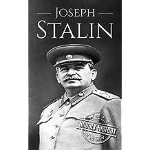 Joseph Stalin: A Life From Beginning to End (World War 2 Biographies Book 4)