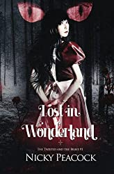 Lost in Wonderland: Volume 1 (The Twisted and the Brave)
