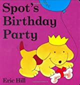 Spot's Birthday Party by Eric Hill (2007-06-21)
