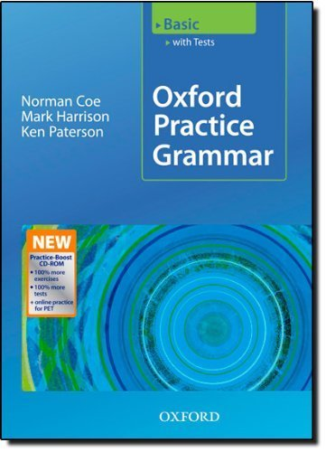 Oxford Practice Grammar Basic: With Key Practice-Boost CD-ROM Pack Pap/Cdr edition by Coe, Norman, Harrison, Mark, Paterson, Ken (2009) Paperback