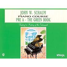John W. Schaum: Piano Course: Pr a - the Green Book Piano