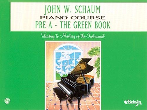 John w. schaum: piano course: pré a - the green book piano