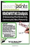 Handwriting Analysis: Graphology - Understanding What Handwriting Communicates About Personality Traits