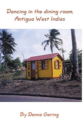 Dancing In The Dining Room, Antigua West Indies (English Edition) -
