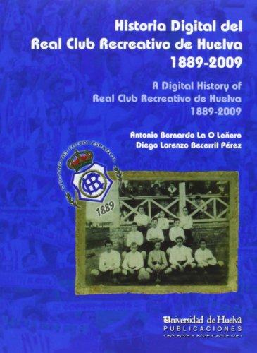 Historia Digital del Real Club Recreativo de Huelva 1889-2009 (Aldina)