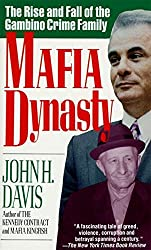 Mafia Dynasty: The Rise and Fall of the Gambino Crime Family by John H. Davis (1994-05-11)