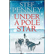Under a Pole Star: Shortlisted for the 2017 Costa Novel Award (English Edition)