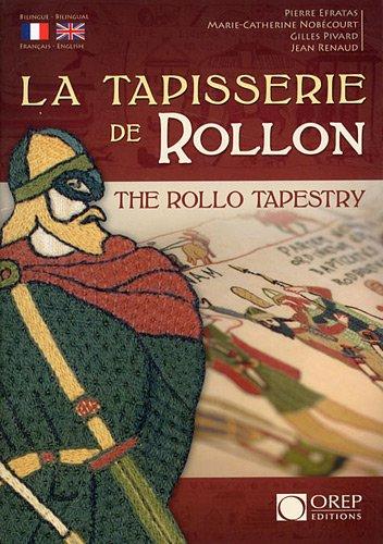 La Tapisserie de Rollon par Pierre Efratas