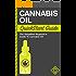 Cannabis Oil:QuickStart Guide - The Simplified Beginner's Guide to Cannabis Oil (Cannabis Oil, Hemp Oil, Rick Simpson Oil)