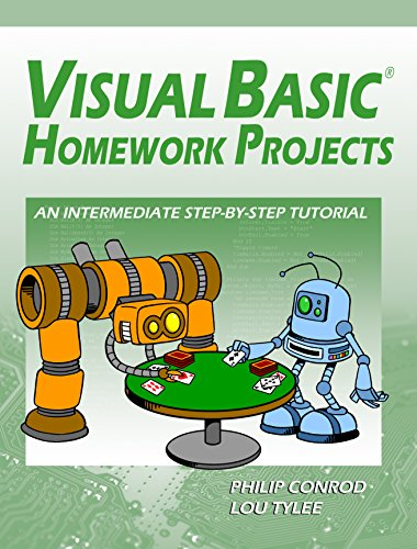 Visual Basic Homework Projects: An Intermediate Step-By-Step Tutorial (English Edition)