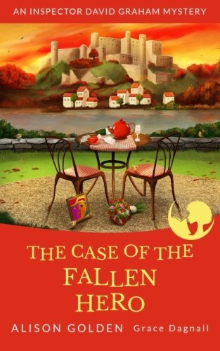the-case-of-the-fallen-hero-an-inspector-david-graham-cozy-mystery-inspector-david-graham-cozy-myste
