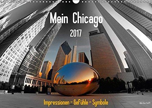 Preisvergleich Produktbild Mein Chicago. Impressionen - Gefühle - Symbole (Wandkalender 2017 DIN A3 quer): Ganz persönliche Eindrücke von Chicago (Monatskalender, 14 Seiten ) (CALVENDO Orte)