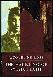 The Haunting of Sylvia Plath (Convergences: Inventories of the Present) by Jacqueline Rose (1992-02-19)