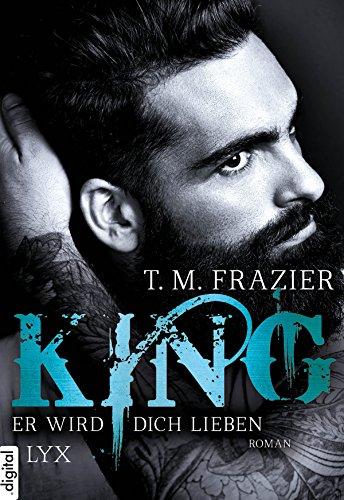King - Er wird dich lieben von [Frazier, T. M.]