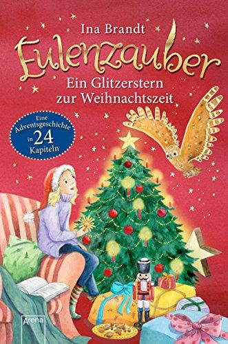 Eulenzauber. Ein Glitzerstern zur Weihnachtszeit: Eine Adventskalendergeschichte in 24 Kapiteln