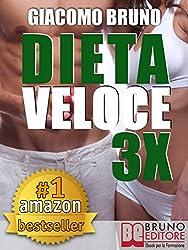 DIETA VELOCE 3X. Dimagrire Rapidamente e Diventare Magri per Sempre con il Tuo Metabolismo: Dieta rapida per la longevità in meno di 22 giorni. (Libri Dieta)