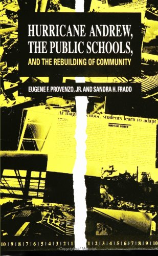 Hurricane Andrew, the Public Schools, and the Rebuilding of Community (SUNY series, Education and Culture: Critical Factors in the Formation of Character and Community in American Life)
