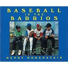Baseball in the Barrios by Henry Horenstein (1997-02-01)