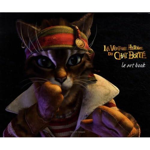 La véritable histoire de Chat Botté : Le art book