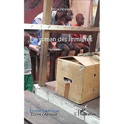 Le roman des immigrés: Deuxième édition revue et corrigée (Écrire l'Afrique)