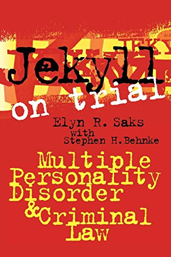 Jekyll on Trial: Multiple Personality Disorder and Criminal Law: Multiple Personality Disorder and the Criminal Law