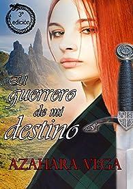 El guerrero de mi destino par Azahara Vega