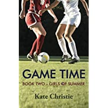Game Time: Book Two of Girls of Summer (Volume 2) by Kate Christie (2016-09-30)