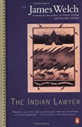 The Indian Lawyer (Contemporary American Fiction) by James Welch (1991-10-01)