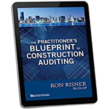 The Practitioner's Blueprint to Construction Auditing (English Edition)