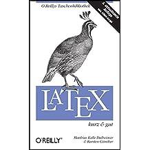 LaTeX - kurz & gut (O'Reillys Taschenbibliothek)