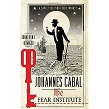 Johannes Cabal: The Fear Institute (Johannes Cabal 3) by Jonathan L. Howard (2012-02-16)