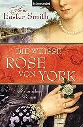 Die weiße Rose von York: Historischer Roman