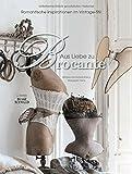 Aus Liebe zu Brocante: Romantische Inspirationen im Vintage-Stil - Willeke Kroneman-Frens, Margreet Frens
