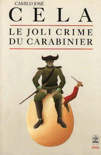 Le joli crime du carabinier : Et autres anecdotes par Camilo-José Cela