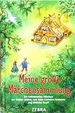 Meine große Märchensammlung: Die beliebtesten Märchen der Brüder Grimm